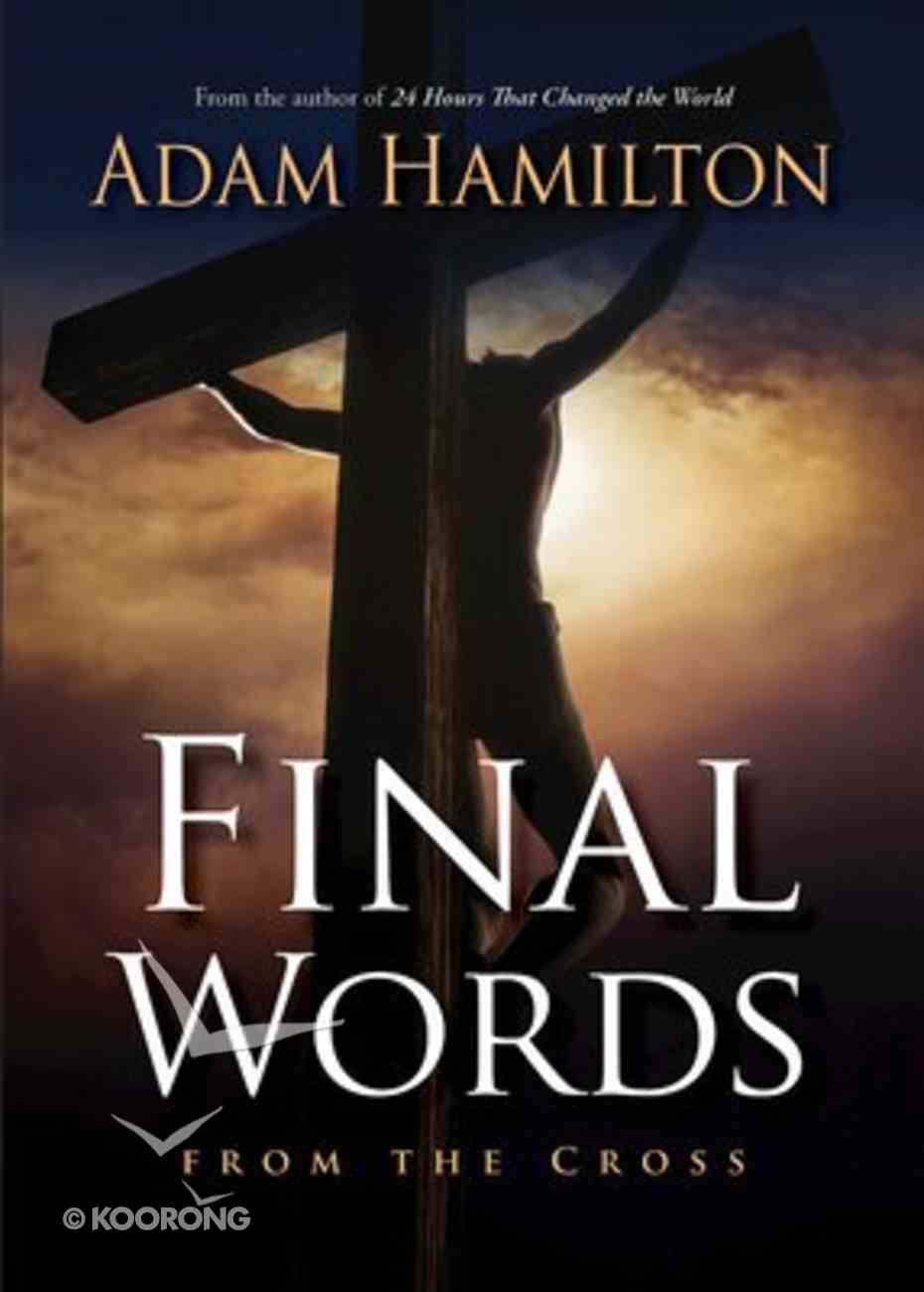 Final Words From the Cross Paperback