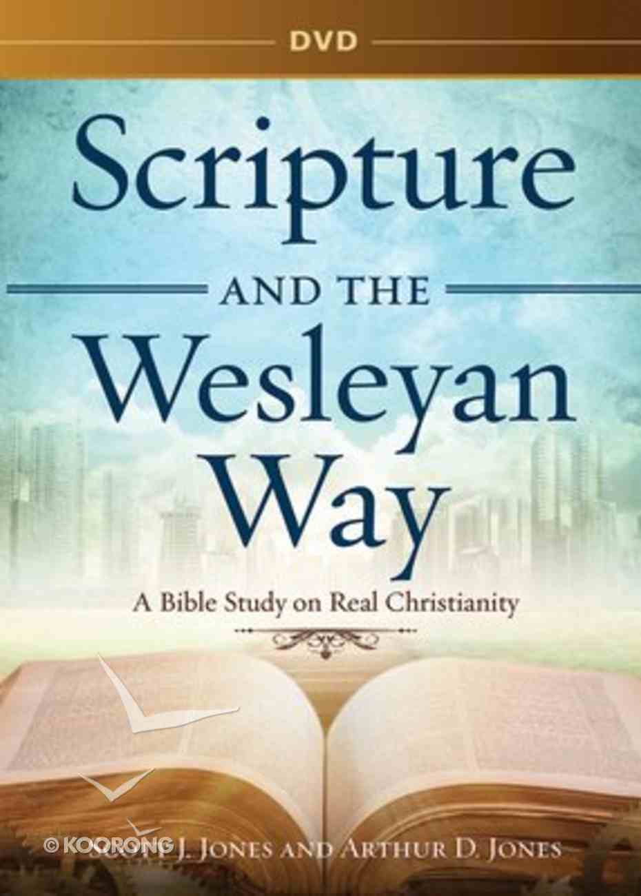 a Bible Study on Real Christianity (Scripture And The Wesleyan Way Series) DVD