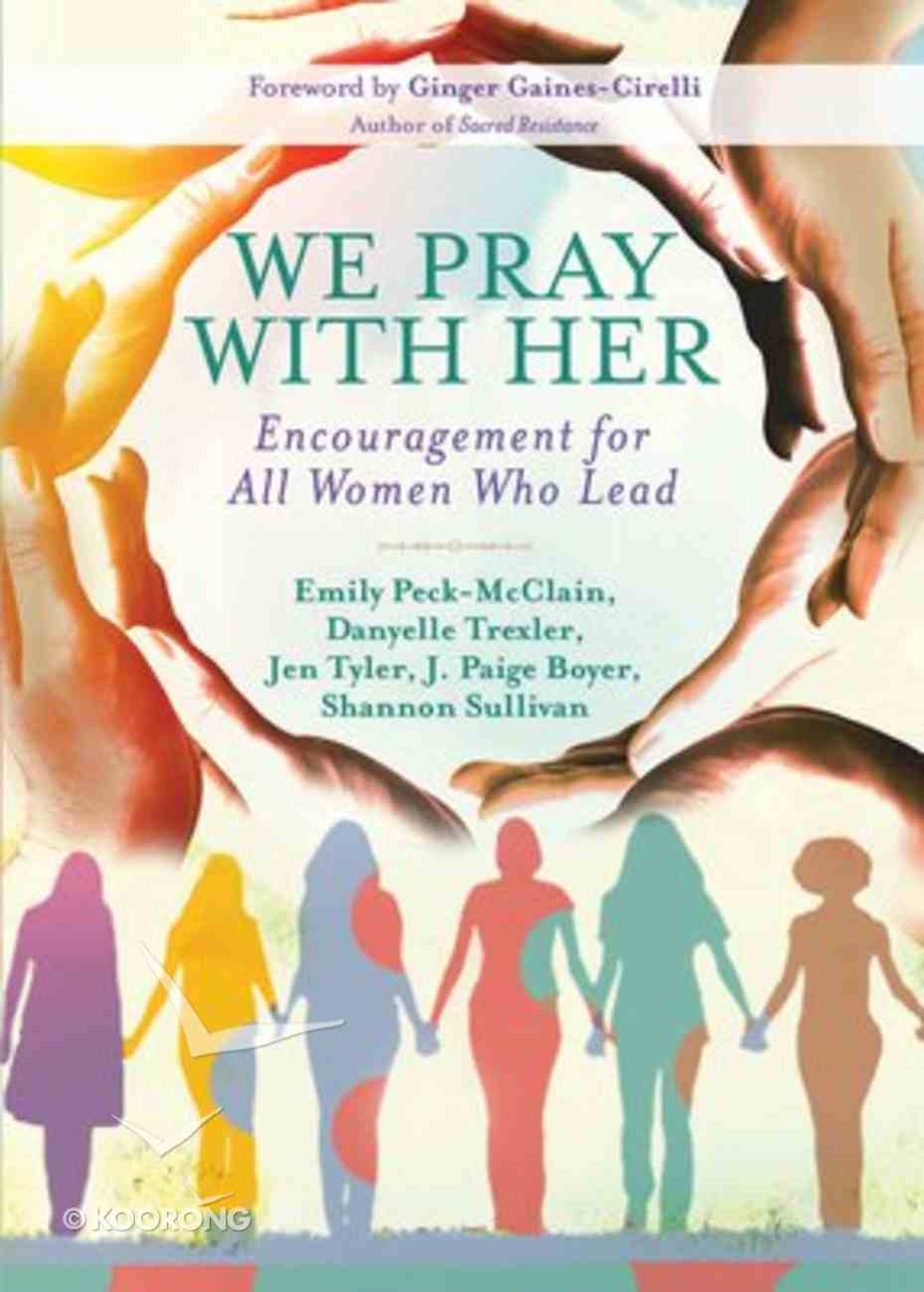 We Pray With Her: Encouragement For All Women Who Lead Paperback