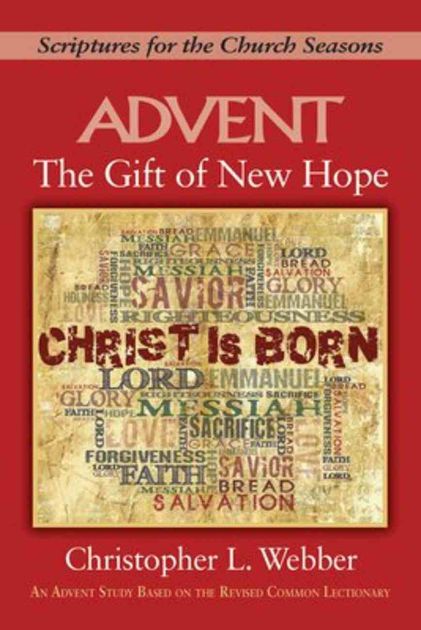 The Advent: Gift of New Hope (Scriptures For The Church Seasons Series) Paperback
