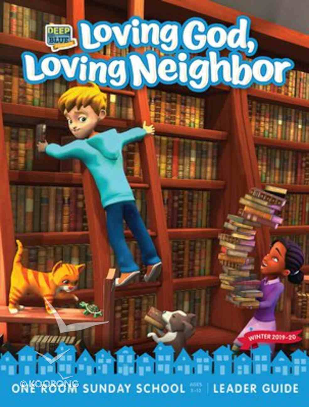 Deep Blue Connects : Loving God, Loving Neighbor (Ages 3-12) (Extra Leader Guide Winter 2019-20) (One Room Sunday School Series) Paperback