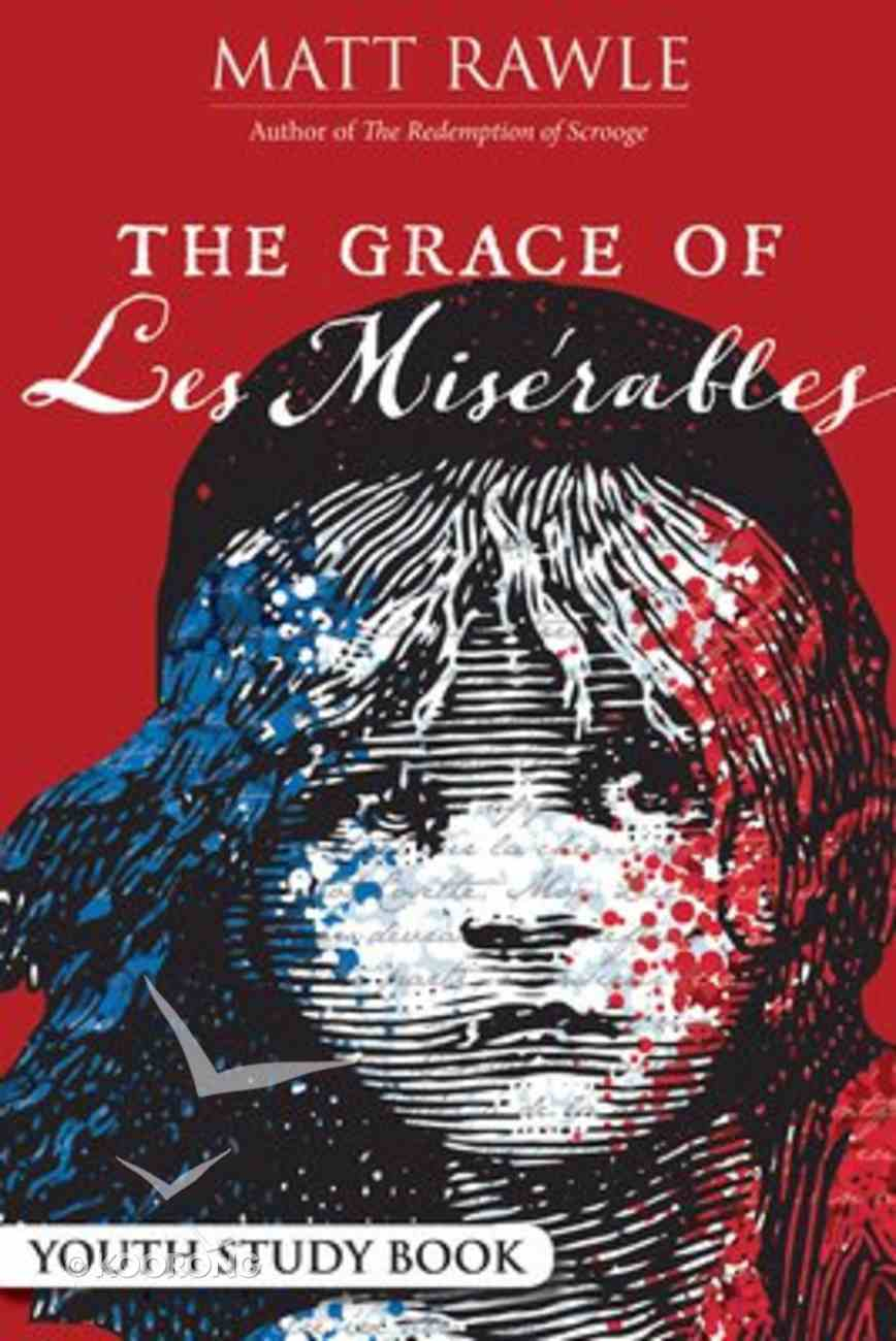 The Grace of Les Miserables (Youth Study Book) Paperback