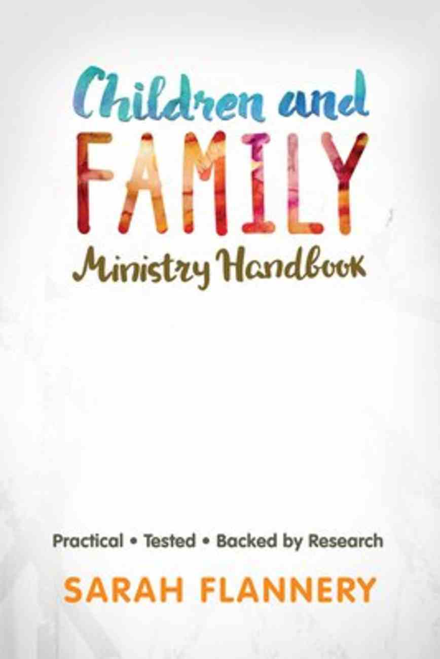Children and Family Ministry Handbook: Practical.Tested.Backed By Research. Paperback