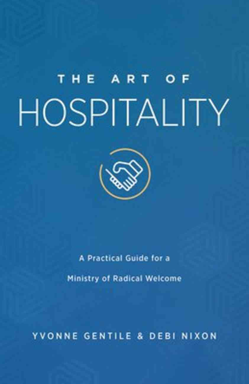 The Art of Hospitality: A Practical Guide For a Ministry of Radical Welcome Paperback