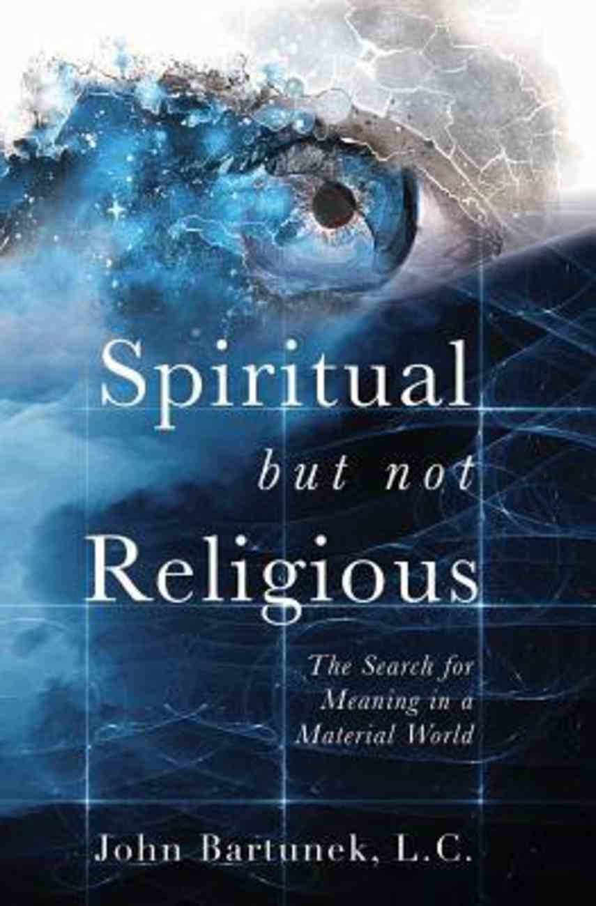 Spiritual But Not Religious: The Search For Meaning in a Material World Paperback