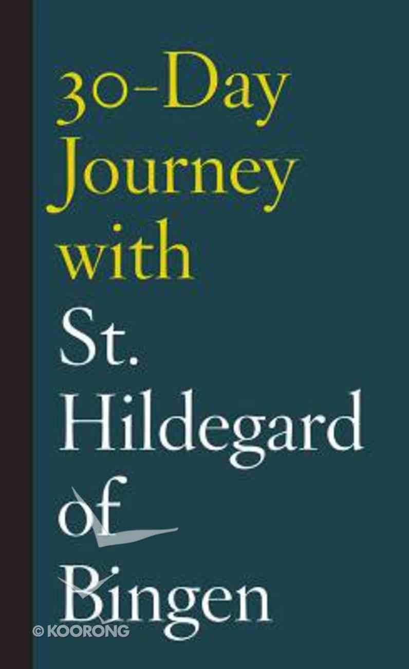 30-Day Journey With St. Hildegard of Bingen Hardback