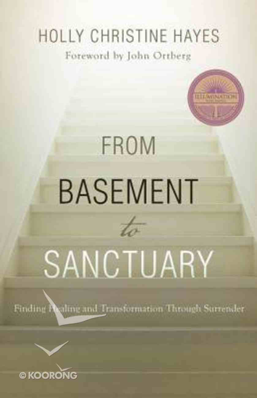 From Basement to Sanctuary: Finding Healing and Transformation Through Surrender Paperback
