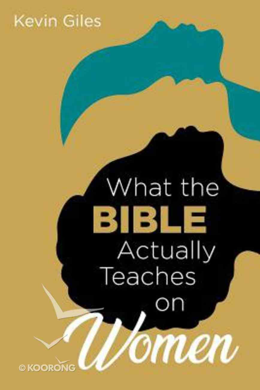 What the Bible Actually Teaches on Women Paperback
