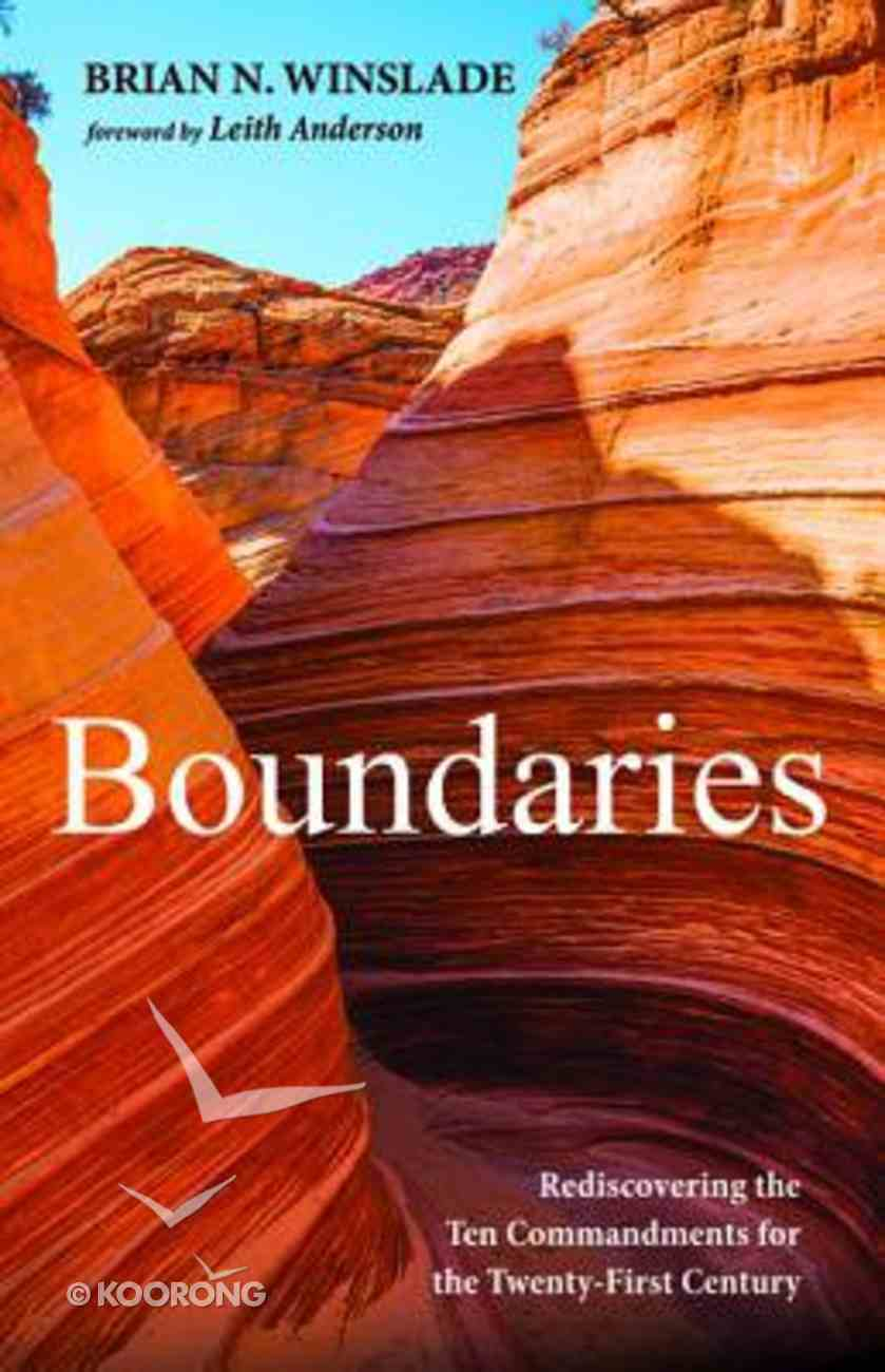 Boundaries: Rediscovering the Ten Commandments For the Twenty-First Century Paperback