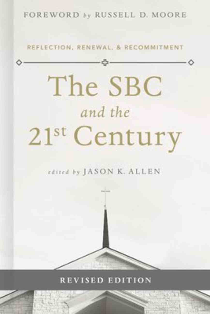 The Sbc and the 21St Century: Reflection, Renewal & Recommitment Paperback