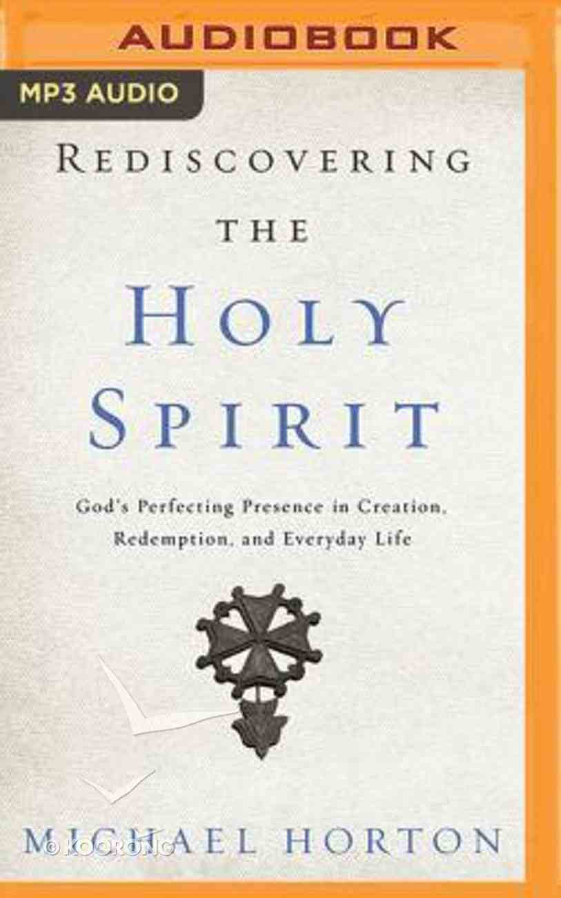 Rediscovering the Holy Spirit (Unabridged, Mp3) CD
