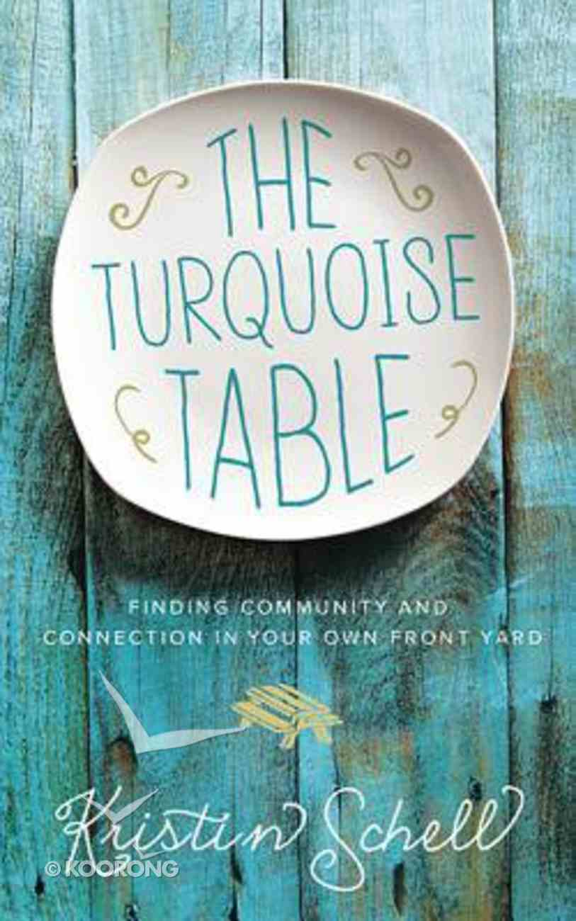 The Turquoise Table: Finding Community and Connection in Your Own Front Yard (Unabridged, 3 Cds) CD