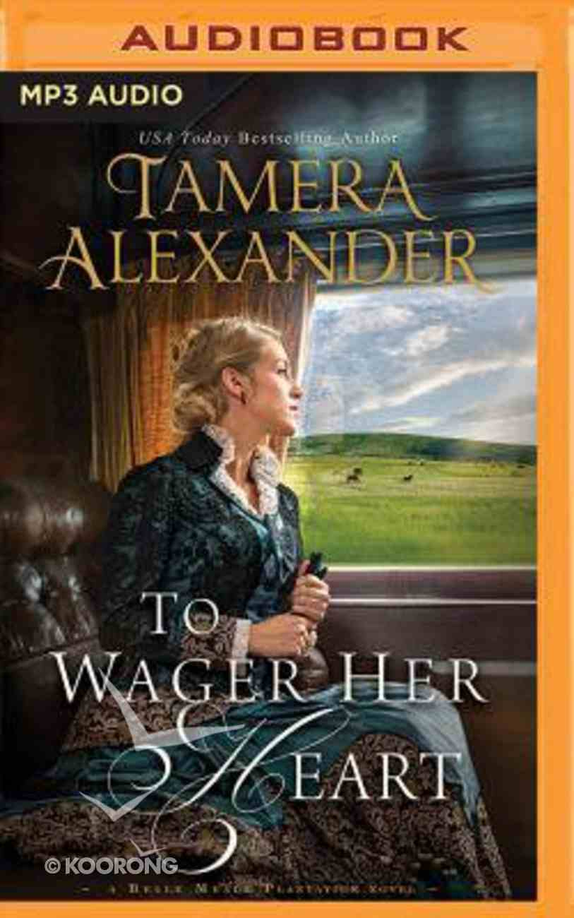 To Wager Her Heart (Unabridged, MP3) (#03 in Belle Meade Plantation Audio Series) CD