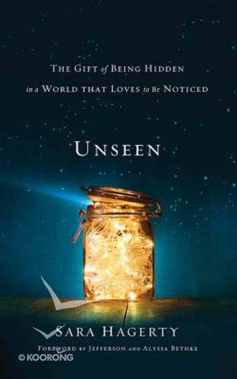 Unseen: The Gift of Being Hidden in a World That Loves to Be Noticed (Unabridged, 5 Cds) CD