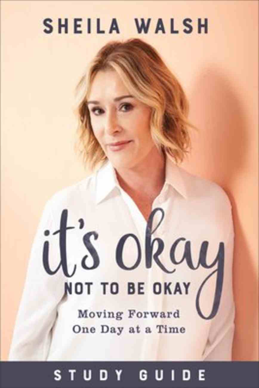 It's Okay Not to Be Okay: Moving Forward One Day At a Time (Study Guide) Paperback