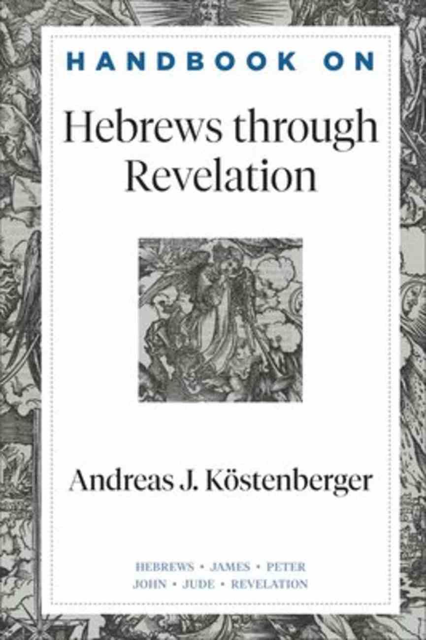 Hebrews Through Revelation (Handbooks On The New Testament Series) Hardback