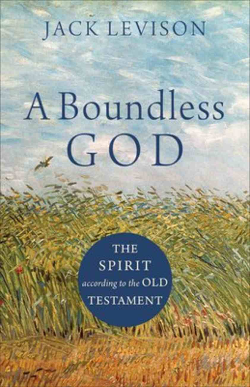 A Boundless God: The Spirit According to the Old Testament Paperback