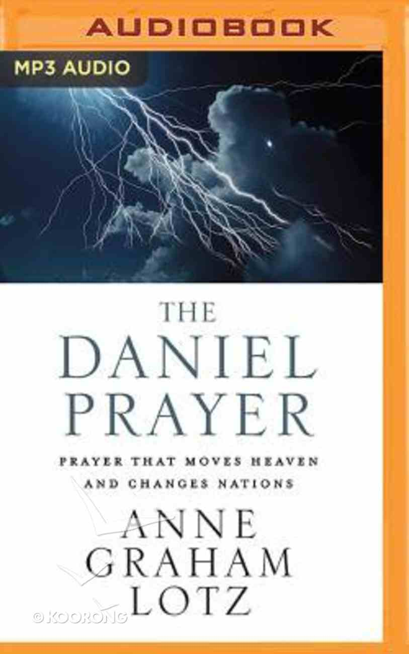 The Daniel Prayer: Prayer That Moves Heaven and Changes Nations (Unabridged, Mp3) CD