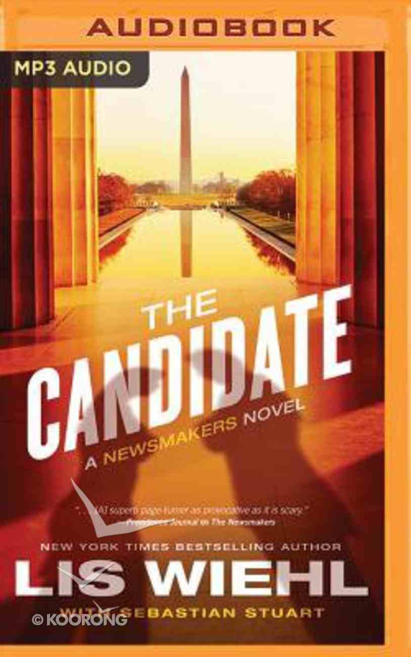 The Candidate (Unabridged, MP3) (#02 in The Newsmakers Audio Series) CD