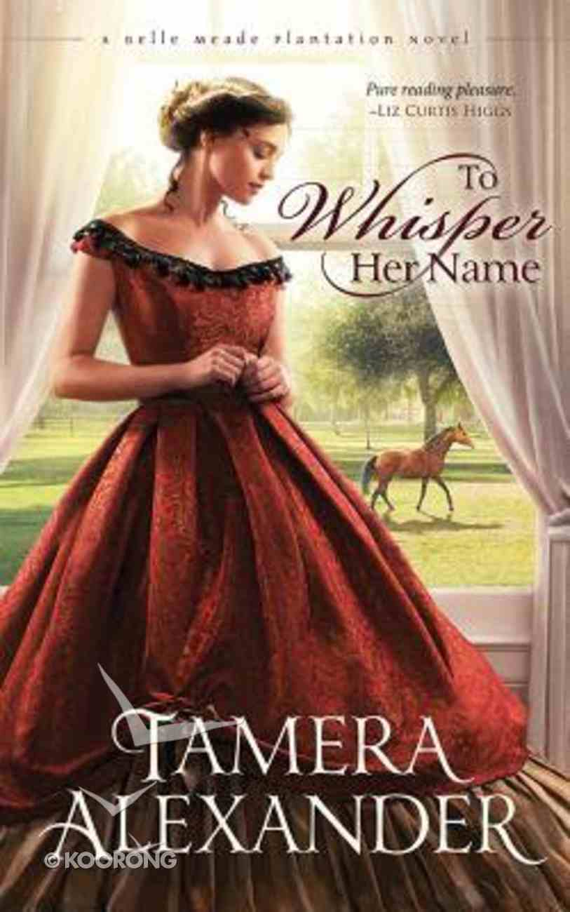 To Whisper Her Name (Unabridged, 15 CDS) (#01 in Belle Meade Plantation Audio Series) CD