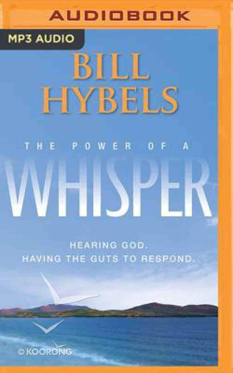 The Power of a Whisper: Hearing God, Having the Guts to Respond (Unabridged, Mp3) CD