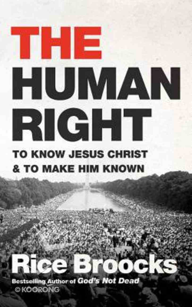 The Human Right: To Know Jesus Christ and to Make Him Known (Unabridged, 7 Cds) CD