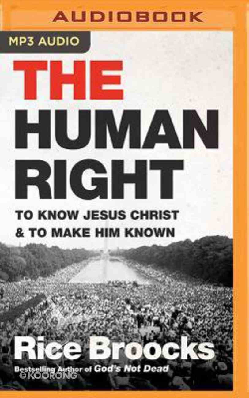 The Human Right: To Know Jesus Christ and to Make Him Known (Unabridged, Mp3) CD