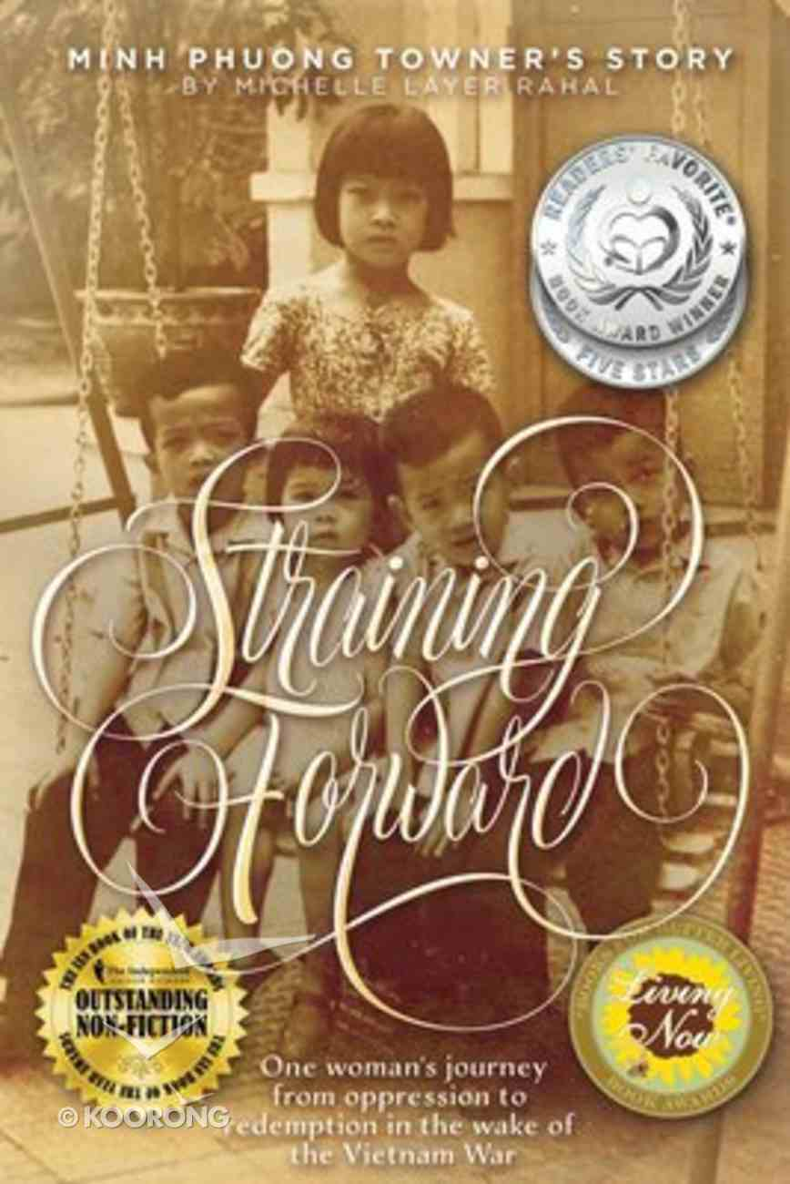 Straining Forward: Minh Phuong Towner's Story Paperback