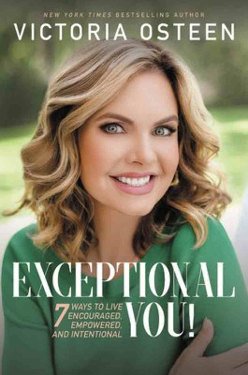 Exceptional You!: 7 Ways to Live Encouraged, Empowered, and Intentional Paperback