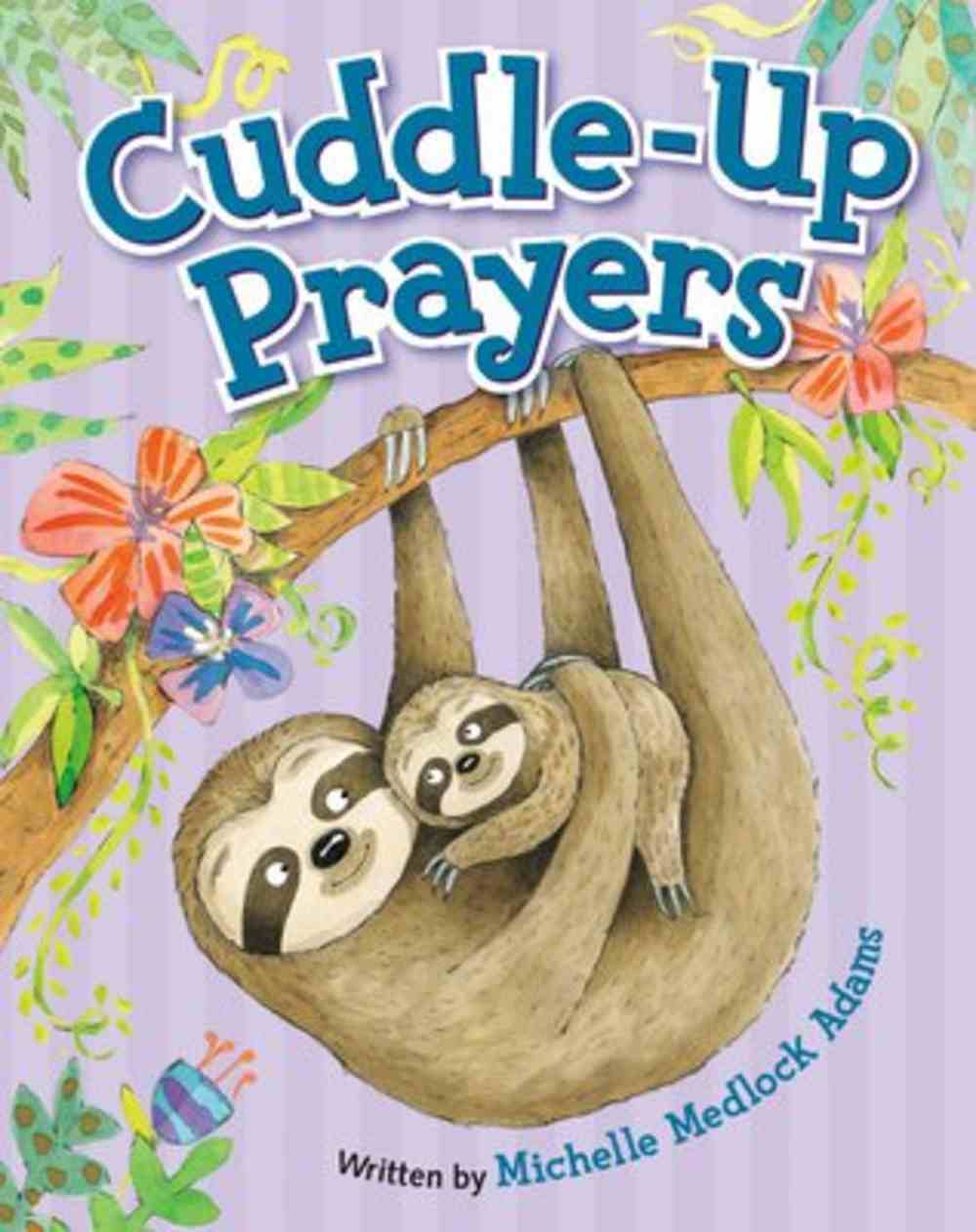 Cuddle-Up Prayers Board Book