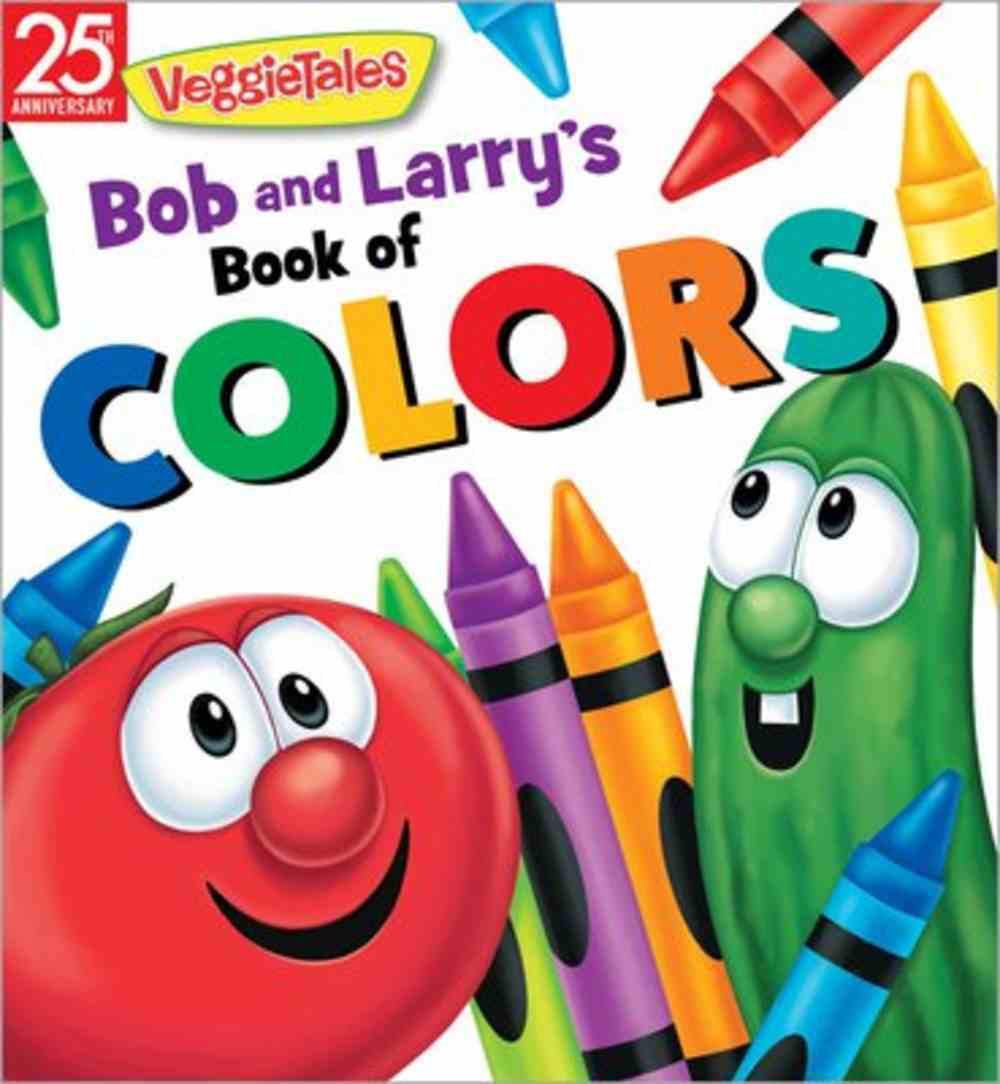 Bob and Larry's Book of Colors (Veggie Tales (Veggietales) Series) Board Book