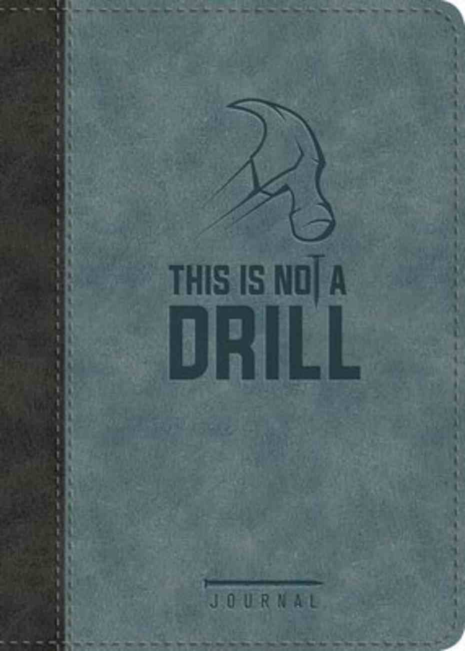 This is Not a Drill Journal Bonded Leather