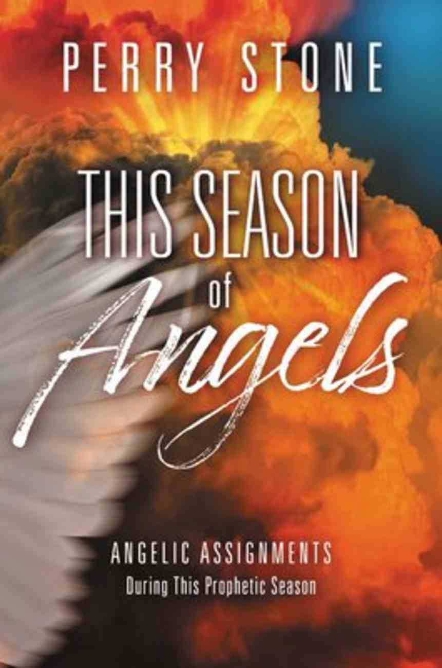 This Season of Angels: Angelic Assignments During This Prophetic Season Paperback