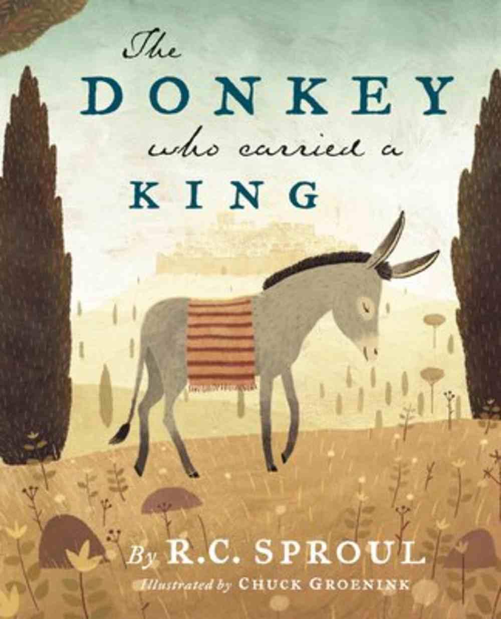 The Donkey Who Carried a King Hardback