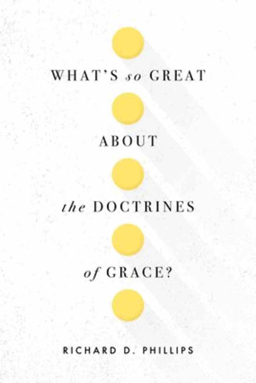 What's So Great About the Doctrines of Grace? Paperback