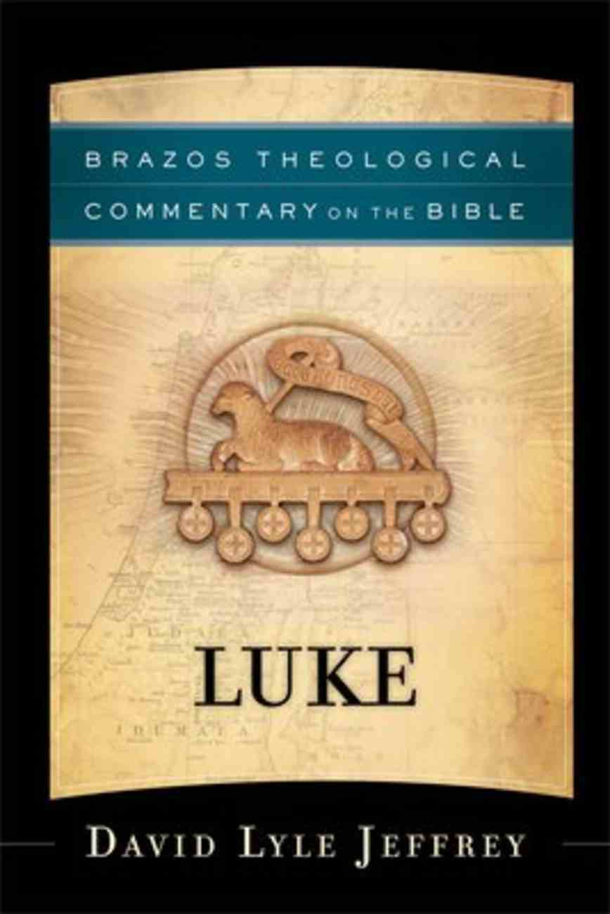 Luke (Brazos Theological Commentary On The Bible Series) Paperback