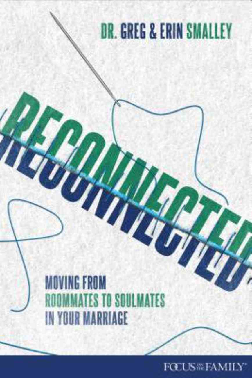 Reconnected: Moving From Roommates to Soulmates in Marriage Paperback