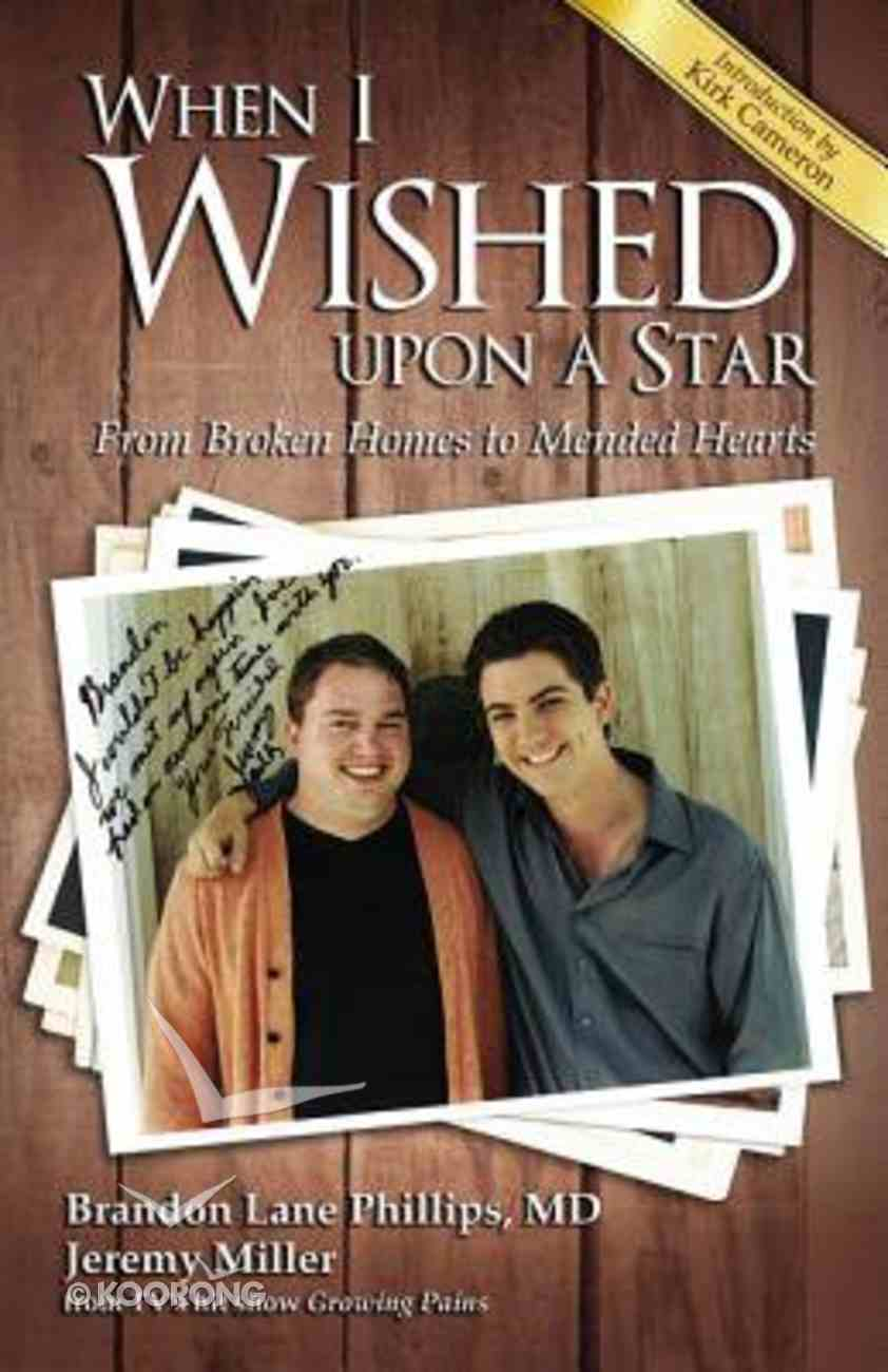 When I Wished Upon a Star: From Broken Homes to Mended Hearts Paperback