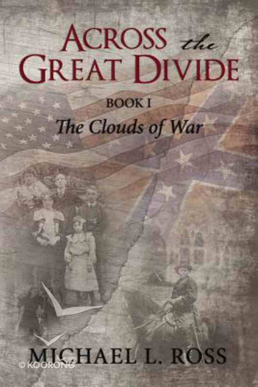 Across the Great Divide (#01 in The Clouds Of War Series) Paperback