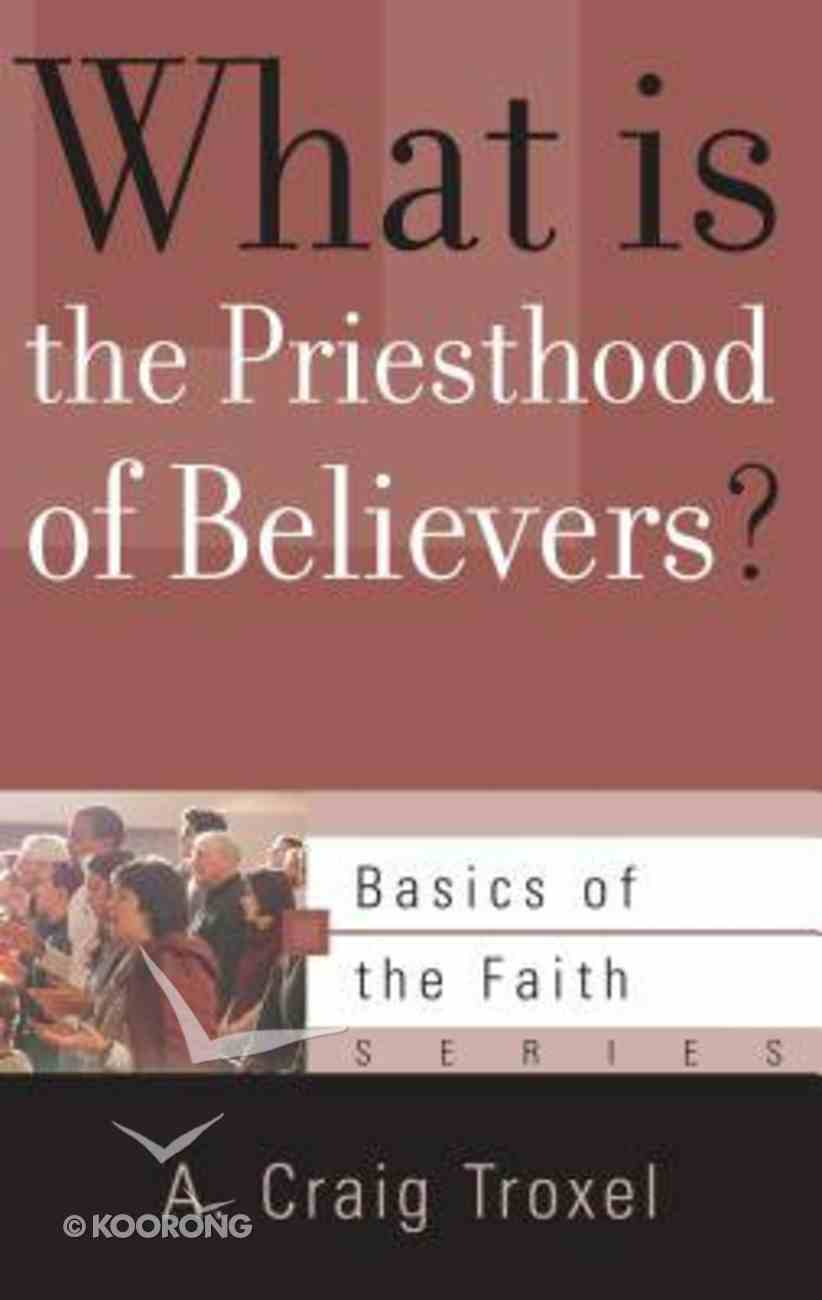 Botf: What is the Priesthood of Believers? Paperback