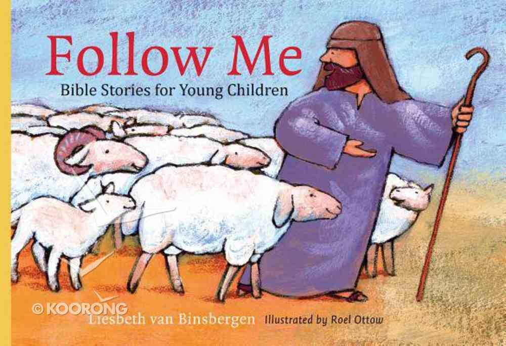 Follow Me: Bible Stories For Young Children Hardback