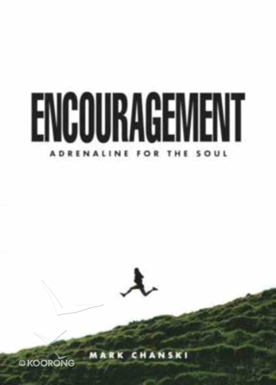 Encouragement: Adrenaline Shots For the Soul Paperback