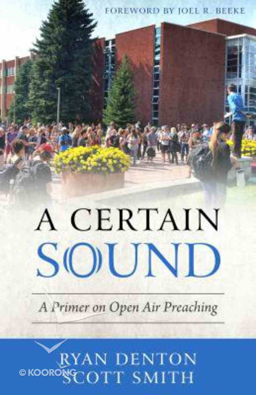 A Certain Sound: A Primer on Open Air Preaching Paperback