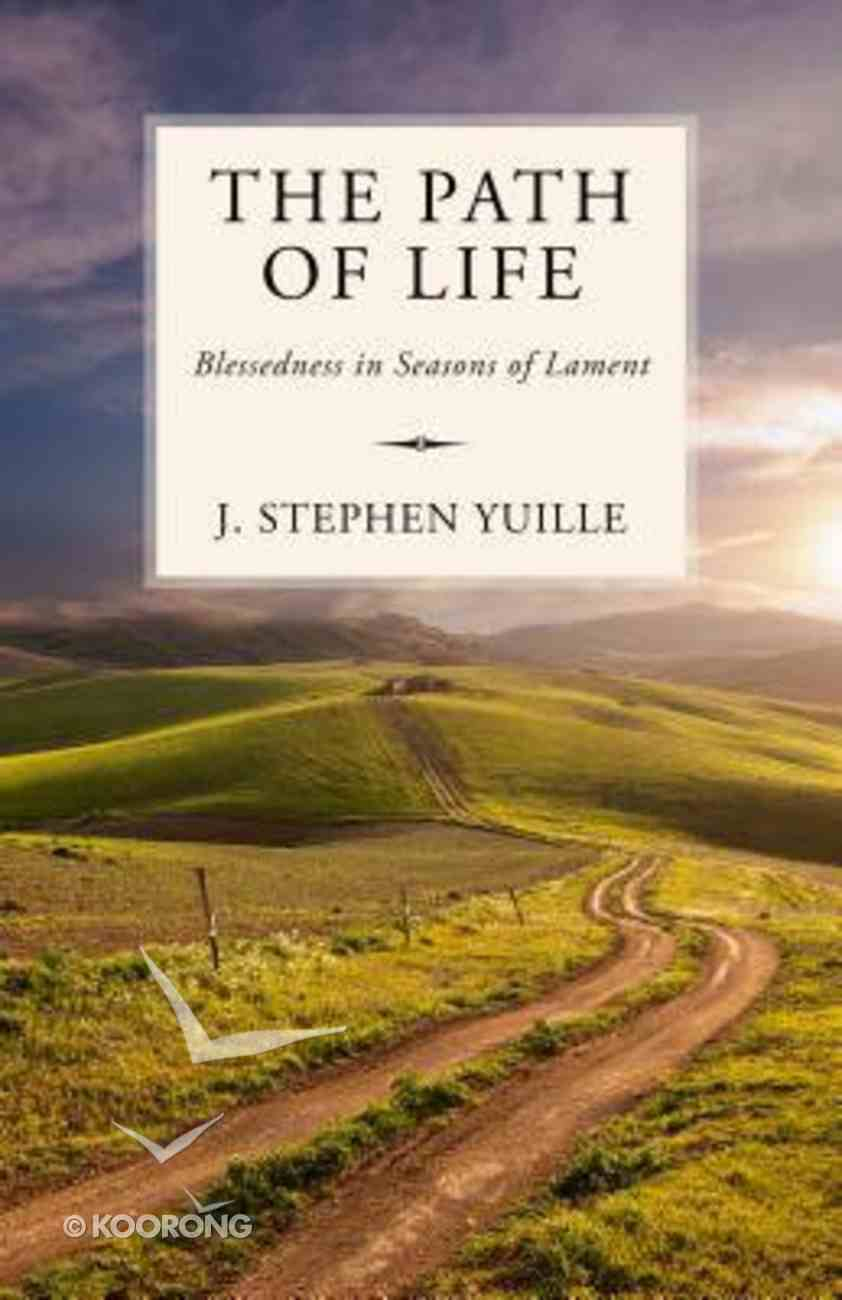 The Path of Life: Blessedness in Seasons of Lament Paperback