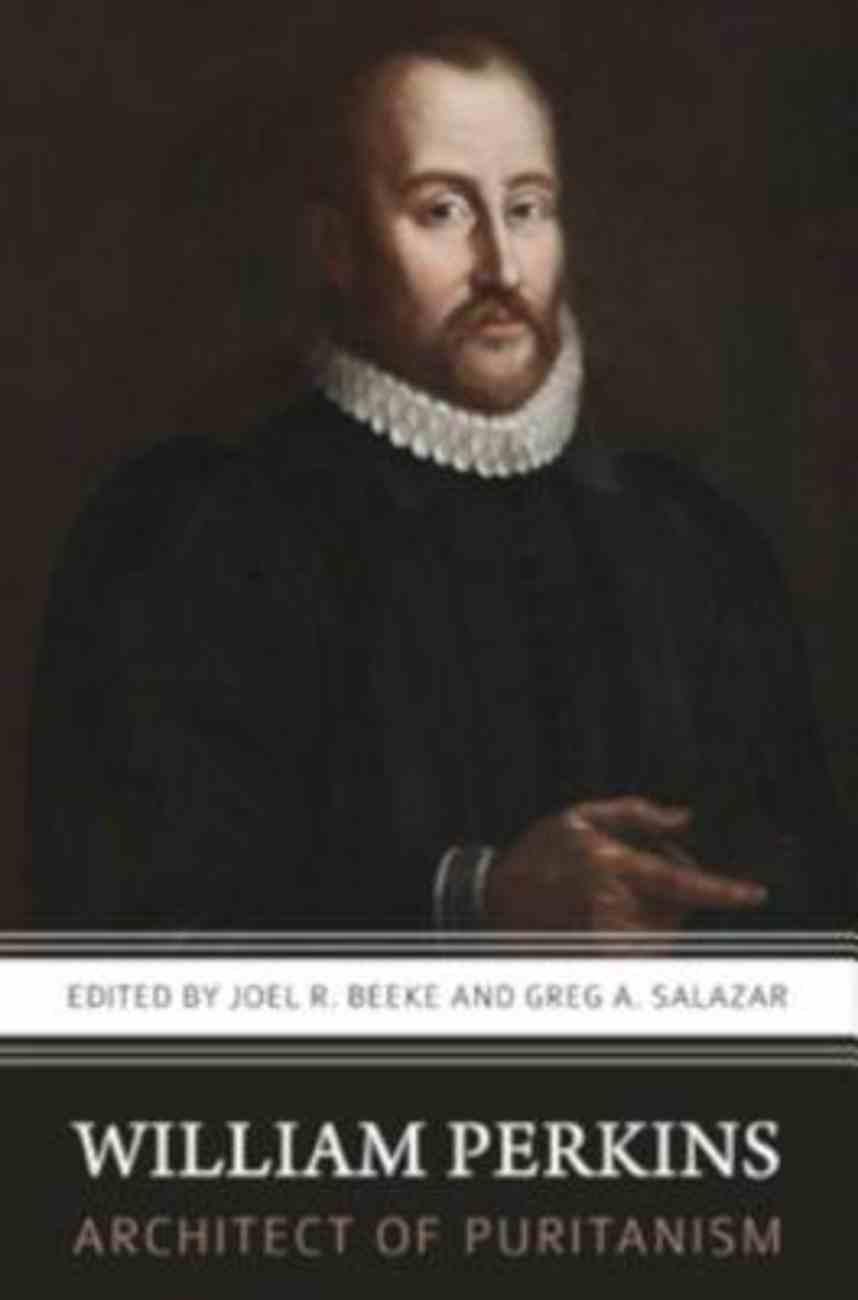 William Perkins, Architect of Puritanism Paperback