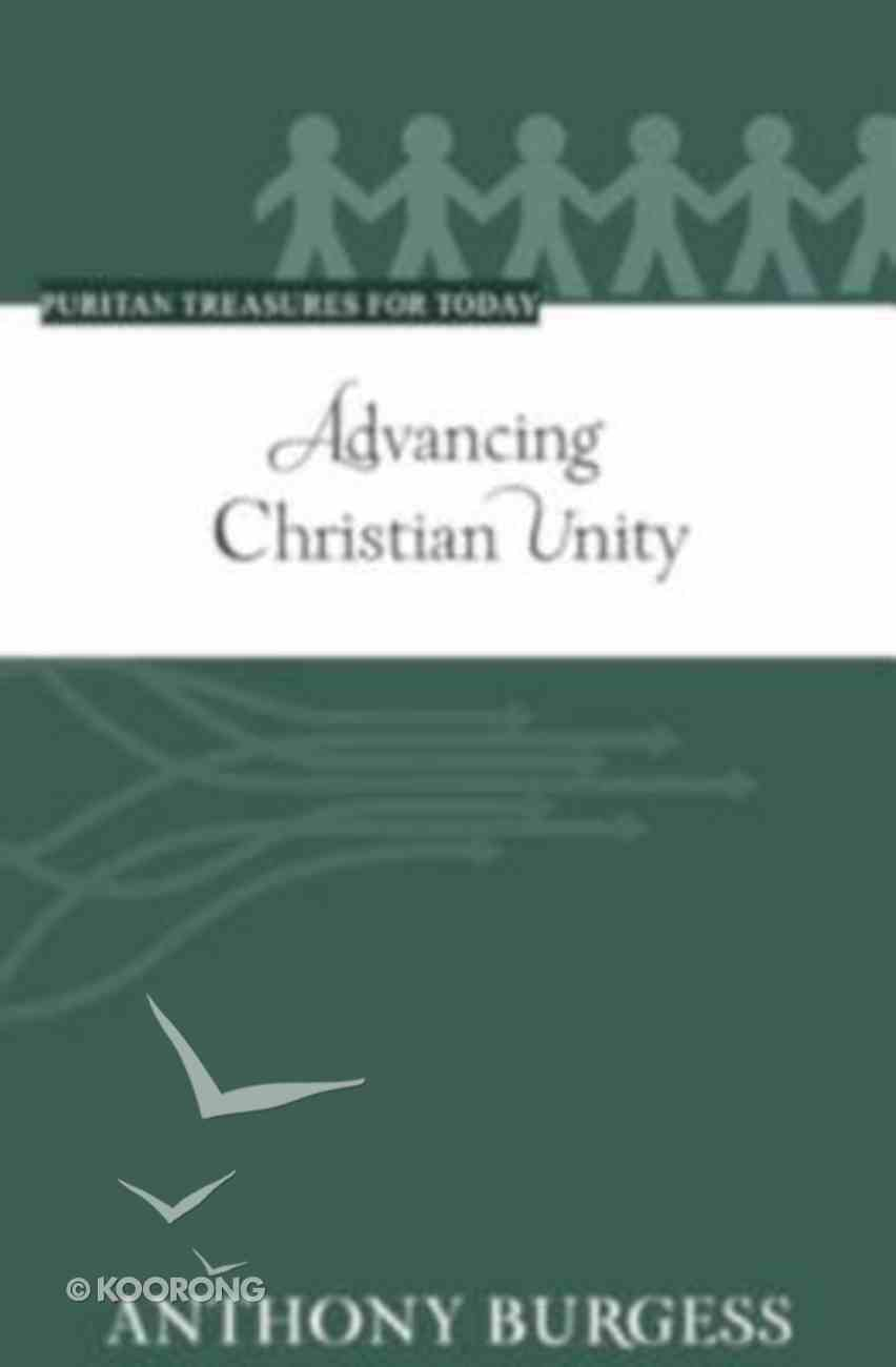 Advancing Christian Unity (Puritan Treasures For Today Series) Paperback