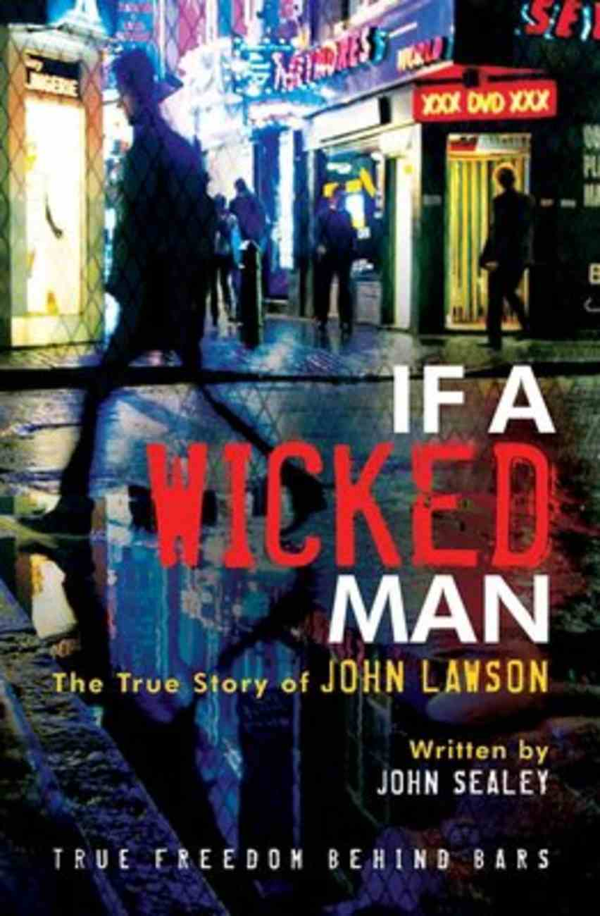 If a Wicked Man: True Freedom Behind Bars Paperback