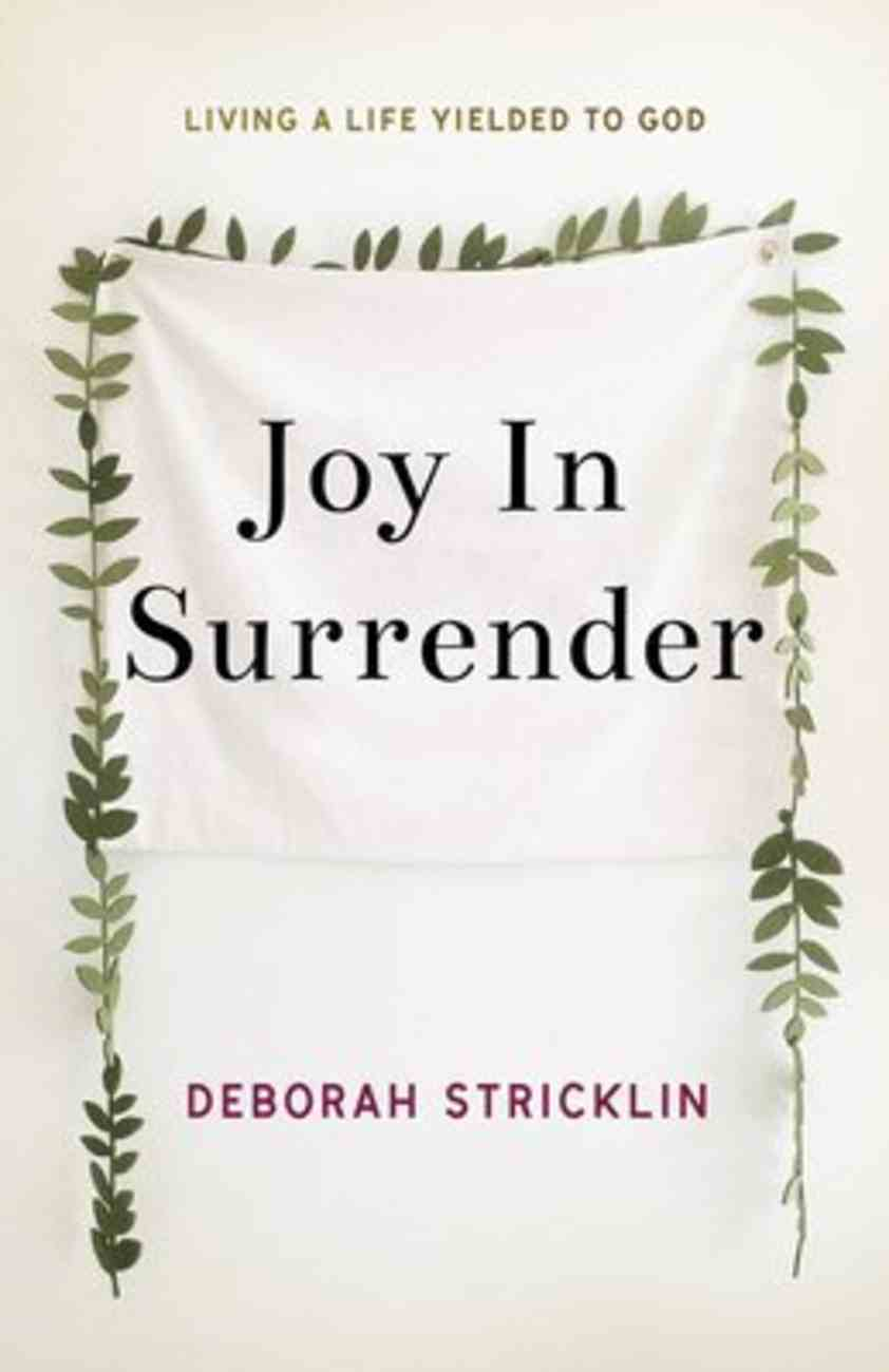 Joy in Surrender: Living a Life Yielded to God Paperback
