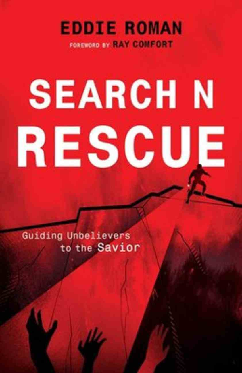 Search N Rescue: Guiding Unbelievers to the Savior Paperback