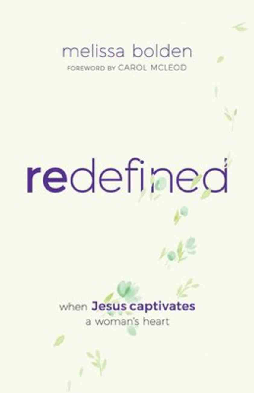 Redefined: When Jesus Captivates a Woman's Heart Paperback
